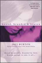 Bound, Branded & Brazen